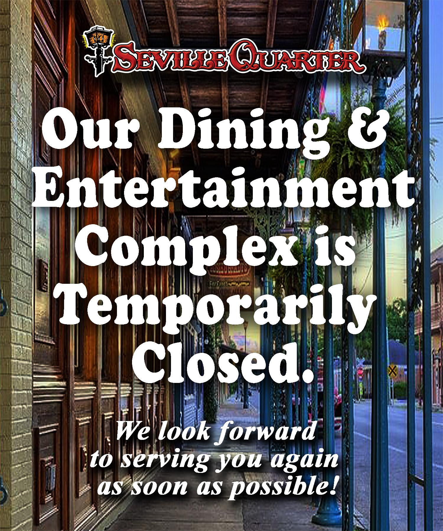 Seville Quarter Event SEVILLE QUARTER CLOSED - STAY SAFE AND HEALTHY!