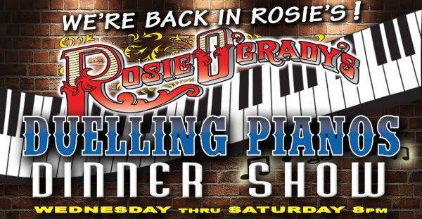 Rosie O'Grady's Duelling Piano Dinner Show