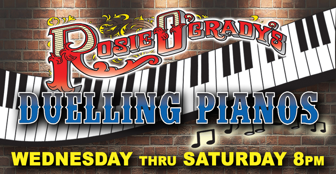 Rosie O'Grady's Duelling Piano Show
