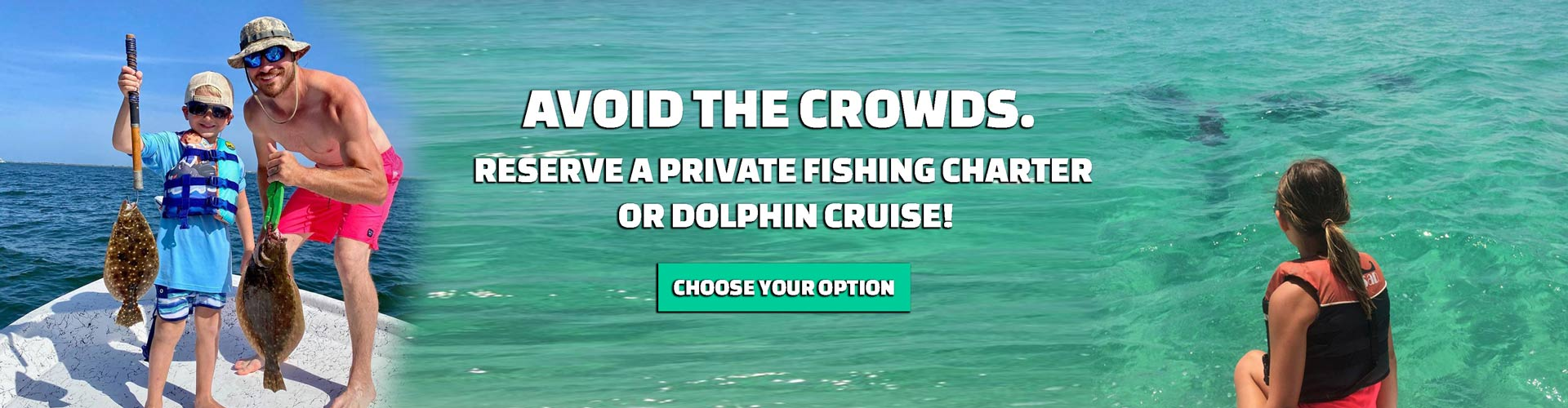 Avoid the Crowds. Book a Private Charter Now.