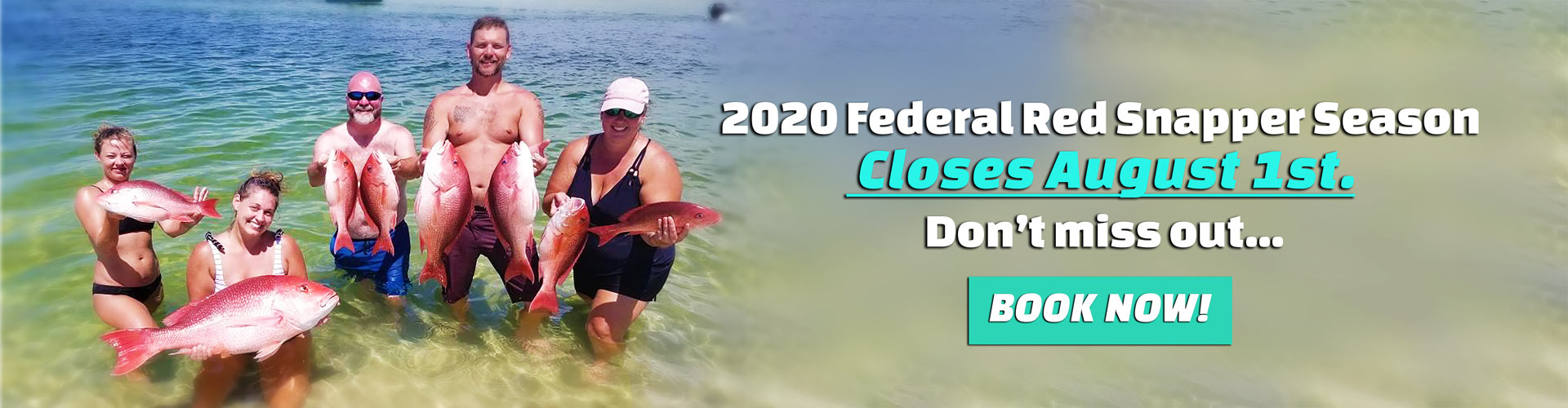 2020 Federal Red Snapper Season closes August 1st. Don't miss out, book now!