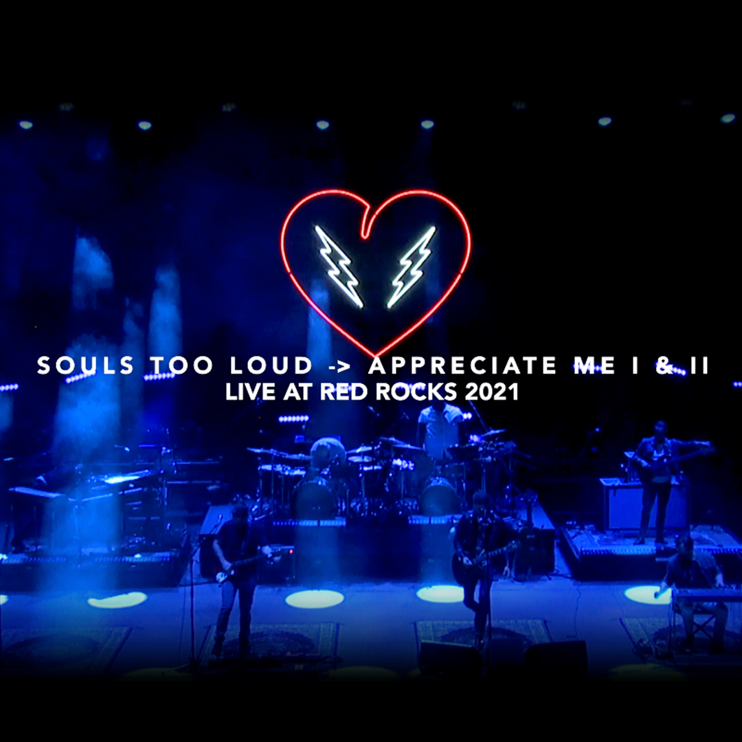Soul's Too Loud > Appreciate Me I & II (Live From Red Rocks)