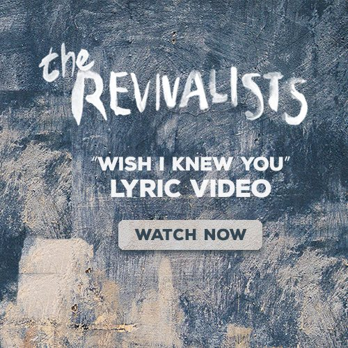 New Lyric Video for ''Wish I Knew You''