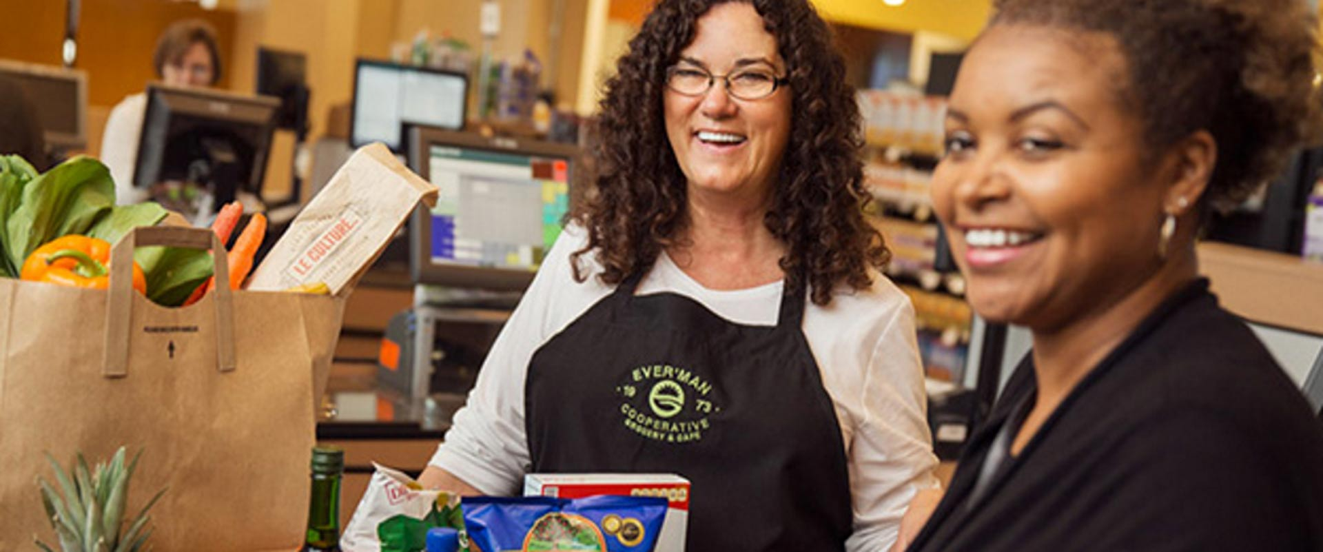 Businesses we have helped: Ever'man Cooperative Grocery & Cafe