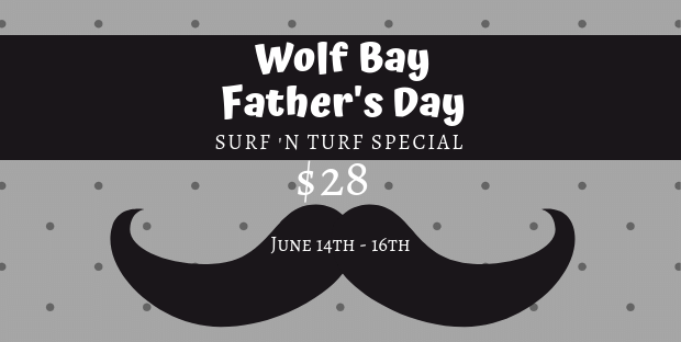 Father's Day Surf n Turf Special at Wolf Bay