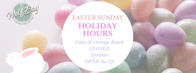 Wolf Bay will remain open on Easter at their Perdido/Pensacola location