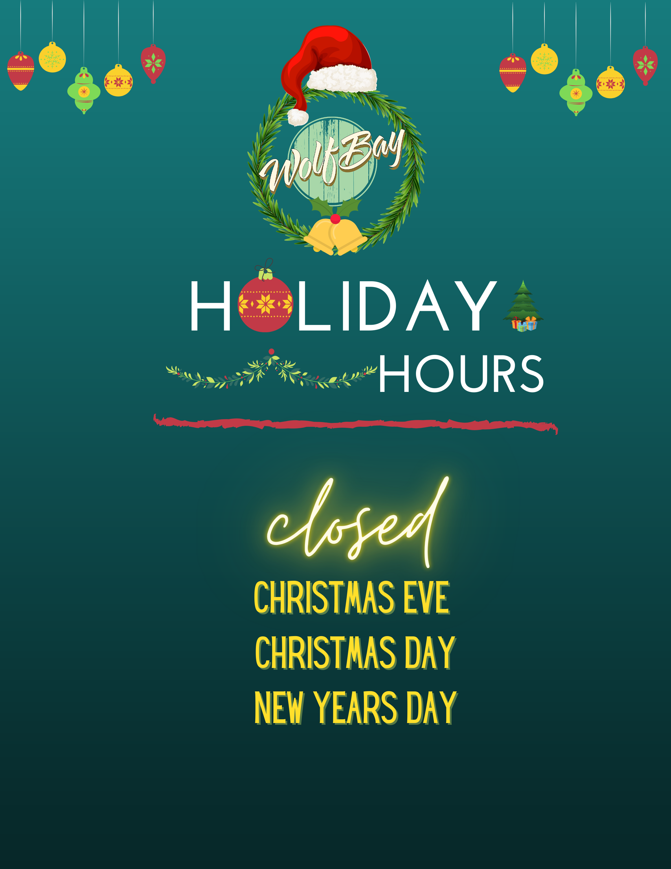 Closed Christmas Eve, Christmas Day, & New Year's Day!