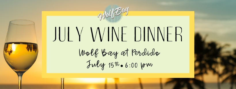 July Wine Dinner at Wolf Bay Perdido