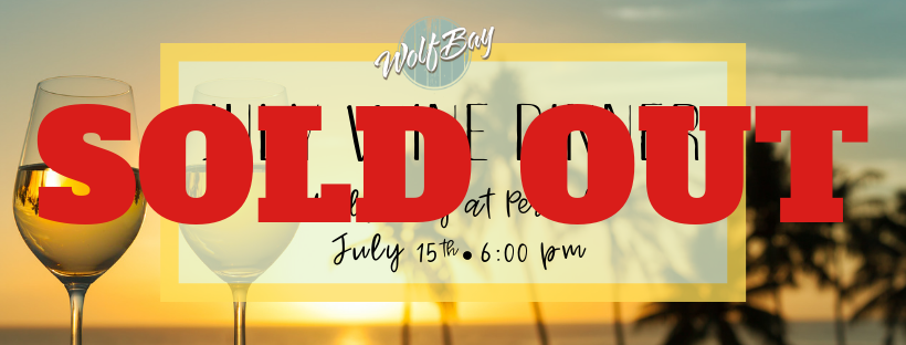 SOLD OUT! July Wine Dinner at Wolf Bay - Perdido