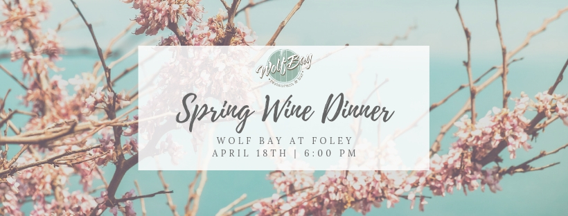 Join us for the Wolf Bay at Foley Spring Wine Dinner April 18th!
