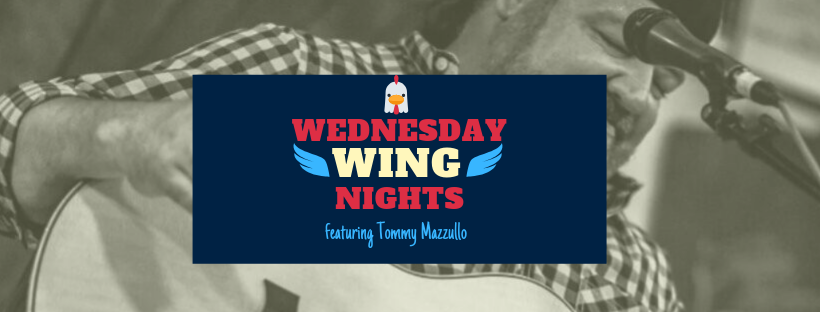 Wednesday Wing Night W/ Tommy Mazzullo LIVE