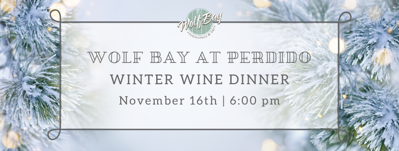 Winter Wine Dinner in Perdido November 18th!