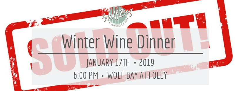 SOLD OUT! Wolf Bay Winter Wine Dinner will be held January 17th.  Seating is Limited!