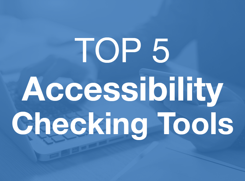 The words Top five accessibility checking tools in the foreground with a laptop and hands in the background