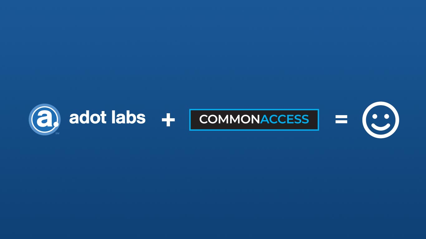 adot labs plus common access equals happiness