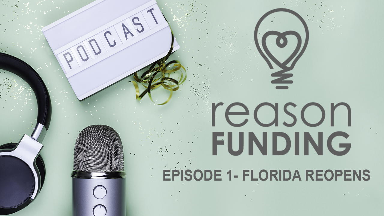 Reason Funding Podcast - Florida Re-opens
