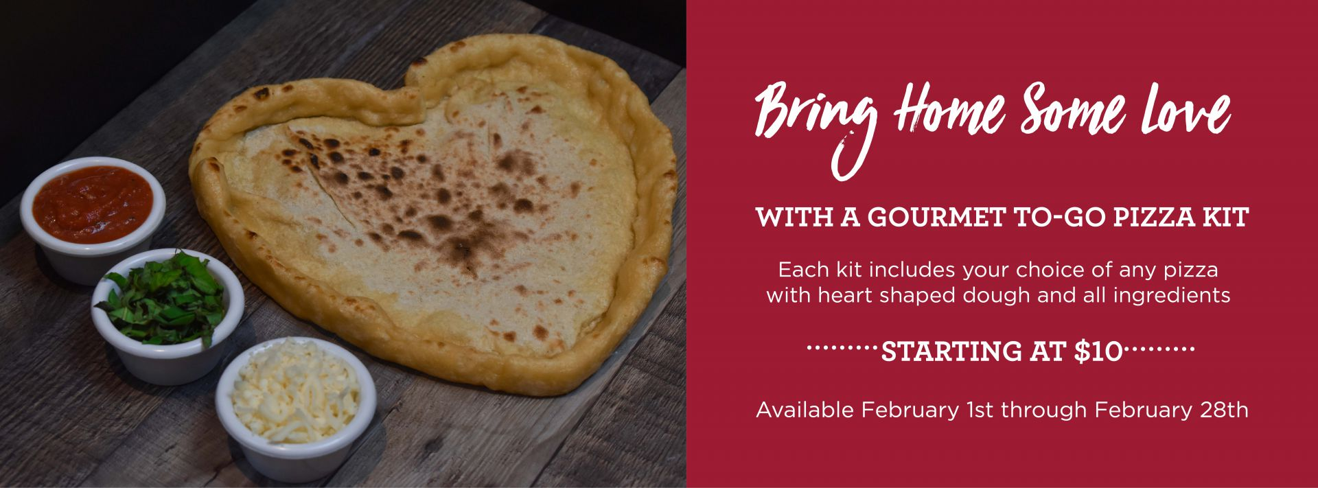 Pizza to-go kit.- 10$ - Feb. 1st through Feb. 28th