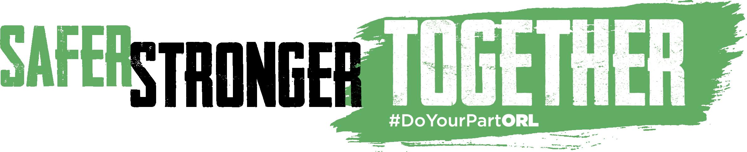 Safer, Stronger, Together Logo #DoYourPartORL