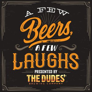 A Few Beers A Few Laughs Podcast Image