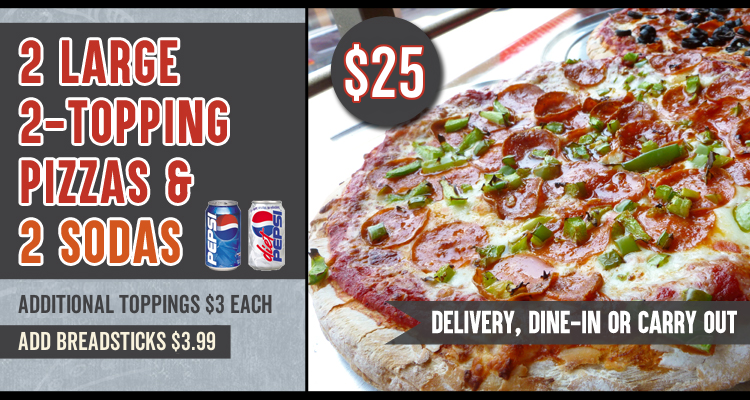 2 Large 2-Topping Pizzas & 2 Sodas Special