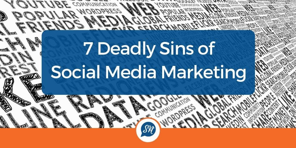 Picture of a sign, 7 Deadly Sins of Social Media Marketing